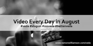 VEDA Vlog Every Day in August